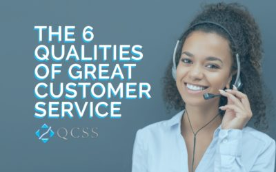 THE 6 QUALITIES OF GREAT CUSTOMER SERVICE